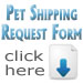For a price quote, fill out our Pet Shipping Request or call us today: 866 PET RIDE